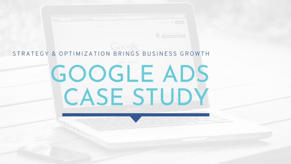 Google Ads Case Study